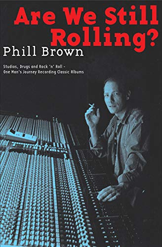9780977990313: Are We Still Rolling?: Studios, Drugs and Rock 'n' Roll - One Man's Journey Recording Classic Albums