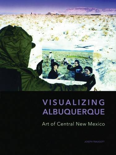 Visualizing Albuquerque: Art of Central New Mexico (Hardback): Joseph Traugott