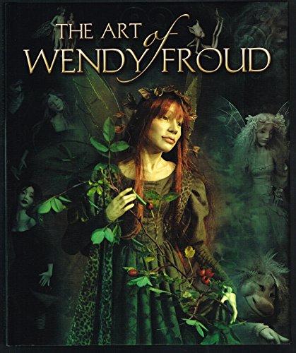 The Art of Wendy Froud: Wendy Froud