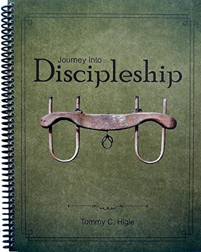 Journey Into Discipleship - 26 Lesson Study on Following Jesus: Tommy C. Higle