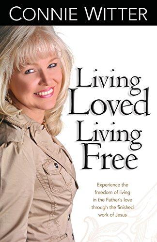9780977997299: Living Loved Living Free