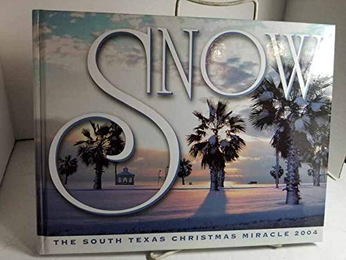 9780977997305: Snow: The South Texas Christmas Miracle 2004