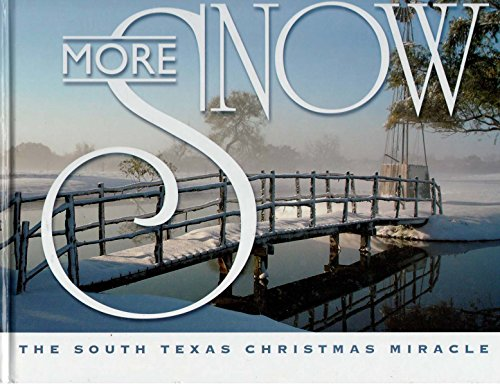 More Snow - The South Texas Christmas Miracle: Childers, Kathryn