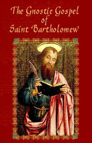 9780977999491: The Gnostic Gospel of Saint Bartholomew