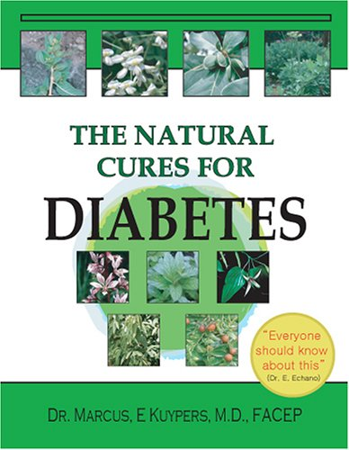 The Natural Cures for Diabetes: Marcus W. Kuypers