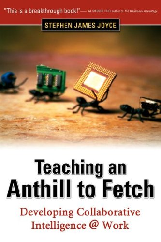 Teaching an Anthill to Fetch: Developing Collaborative: Joyce, Stephen James