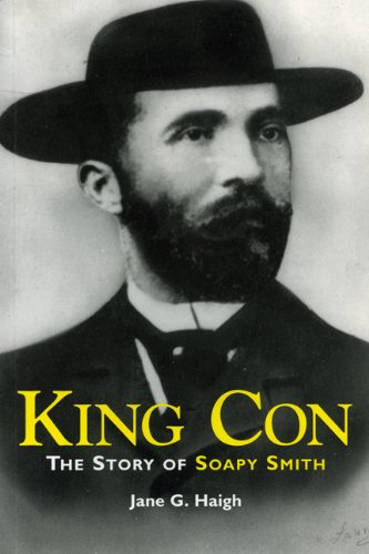 9780978036706: King Con: The Story of Soapy Smith