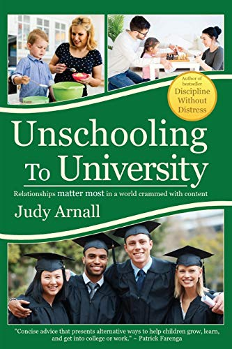 9780978050993: Unschooling To University: Relationships matter most in a world crammed with content