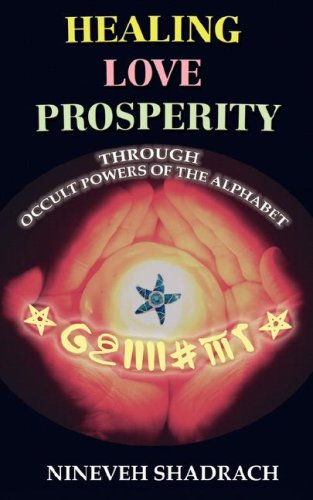 9780978053567: Love Healing Prosperity Through Occult Powers of the Alphabet