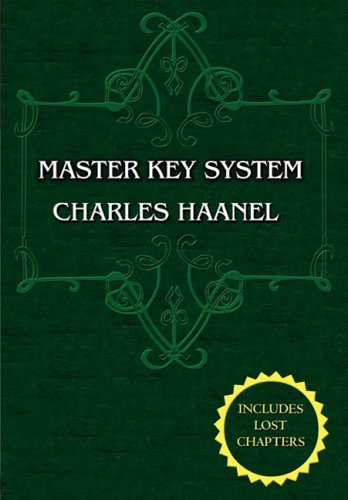 The Master Key System (Unabridged Ed. Includes: Haanel, Charles