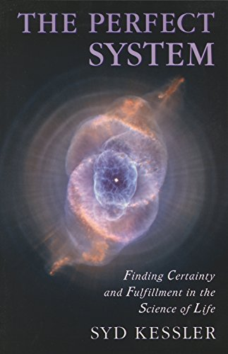9780978055424: The Perfect System: Finding Certainty and Fulfillment in the Science of Life