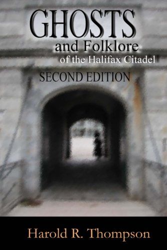 9780978064747: Ghosts and Folklore of the Halifax Citadel: Second Edition