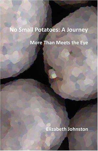 9780978074302: No Small Potatoes: A Journey