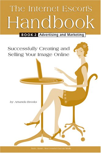 9780978094416: The Internet Escort's Handbook Book 2: Advertising and Marketing
