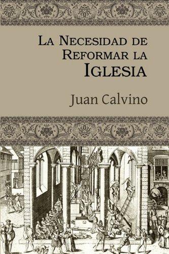 9780978098759: La Necesidad de Reformar la Iglesia (Spanish Edition)