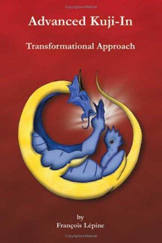 9780978110512: Advanced Kuji-In: Transformational Approach (Kuji-in Trilogy 2/3)