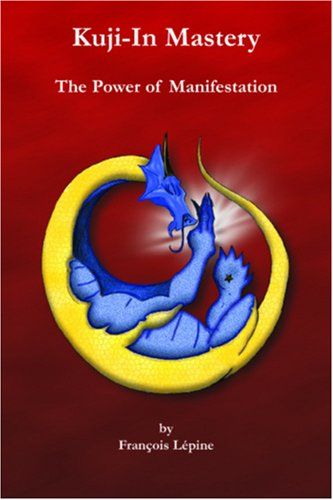 9780978110529: Kuji-in Mastery: The Power of Manifestation