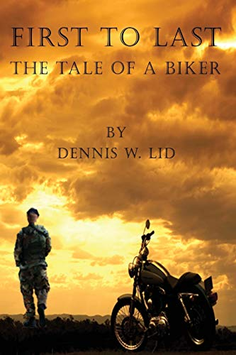 9780978116293: First to Last: The Tale of a Biker