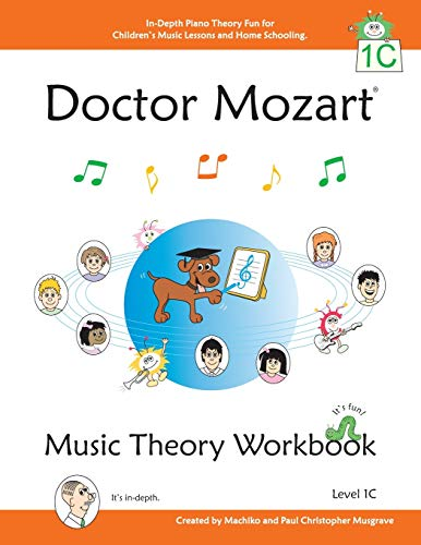 9780978127749: Doctor Mozart Music Theory Workbook Level 1C: In-Depth Piano Theory Fun for Children's Music Lessons and HomeSchooling: For Beginners Learning a Musical Instrument