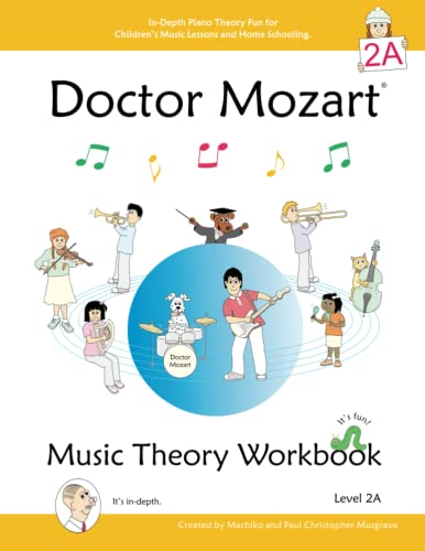 9780978127770: Doctor Mozart Music Theory Workbook Level 2A: In-Depth Piano Theory Fun for Children's Music Lessons and HomeSchooling - For Beginners Learning a Musical Instrument