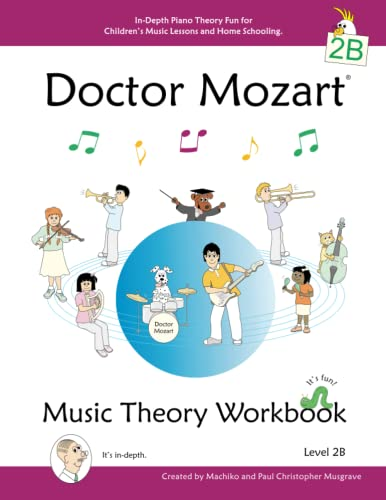 Doctor Mozart Music Theory Workbook Level 2B: Paul Christopher Musgrave,