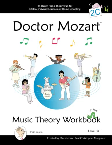 Doctor Mozart Music Theory Workbook Level 2C: Paul Christopher Musgrave,