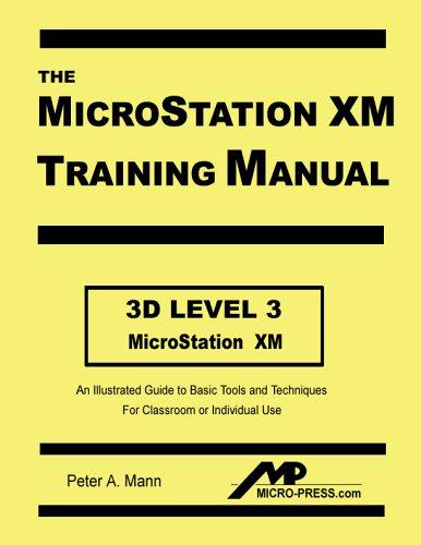 MicroStation XM 3D Level 3 Training Manual: Mann, Peter A.