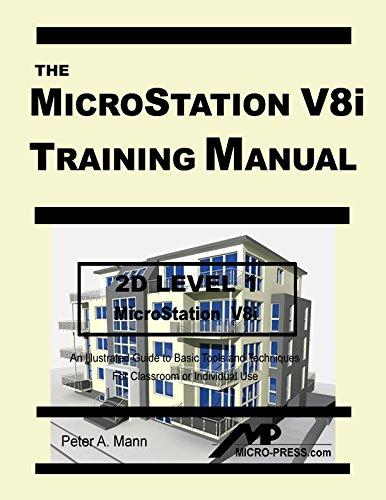 MicroStation V8i Training Manual 2D Level 1: Peter A. Mann