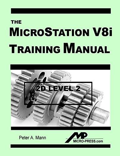MicroStation V8i Training Manual 2D Level 2: Peter A. Mann