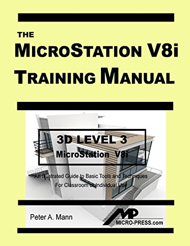 MicroStation V8i Training Manual 3D Level 3: Peter A. Mann