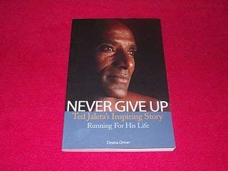 Never Give Up: Ted Jaleta's Inspiring Story: Driver, Deana