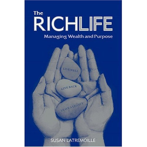 The RichLife - Managing Wealth and Purpose: Susan Latremoille