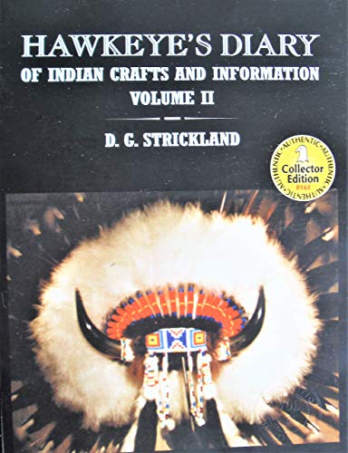 Hawkeye's Diary of Indian Crafts and Information.: Strickland, D.G.