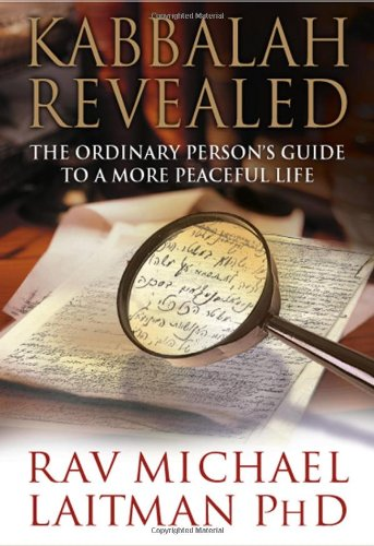 Kabbalah Revealed : The Ordinary Person's Guide: Laitman, Michael