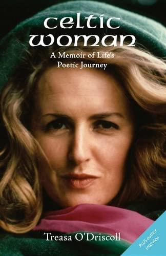 Celtic Woman: A Memoir of Life's Poetic: O'Driscoll, Treasa
