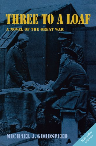 9780978160067: Three to a Loaf: A Novel of the Great War