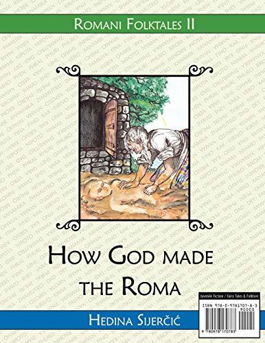 9780978170783: How God made the Roma (A Romani folktale) (Romani Folktales) (English and Romany Edition)