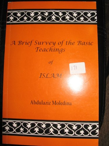 A BRIEF SURVEY OF THE BASIC TEACHINGS: ABDULAZIZ MOLEDINA