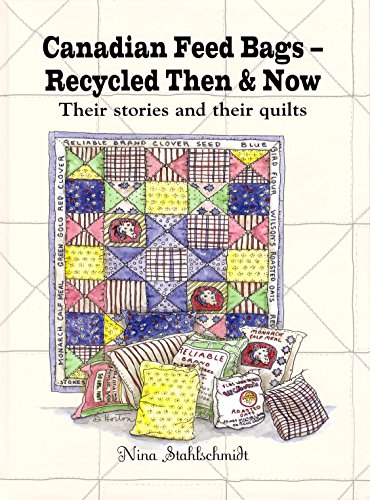 Canadian Feed Bags Recycled Then & Now: Nina Stahlschmidt