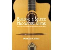 9780978186302: Building a Selmer Maccaferri Guitar: A Step-by-step Guide to Building a Laminated Body Slemer-maccaf