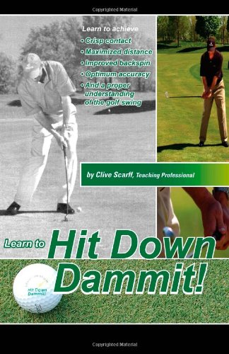 9780978194000: Hit Down Dammit!: The Key to Golf
