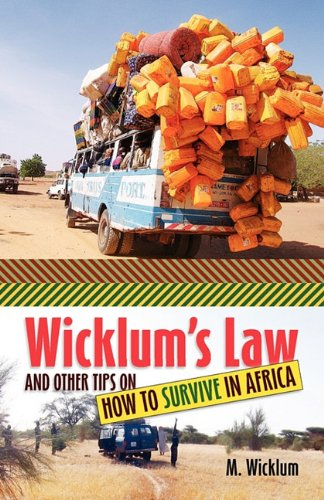 9780978195731: Wicklum's Law and Other Tips on How to Survive in Africa