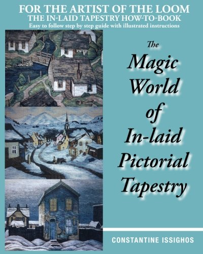 The Magic World of In-Laid Pictorial Tapestry: Issighos, Constantine; Issighos, Constantine; ...