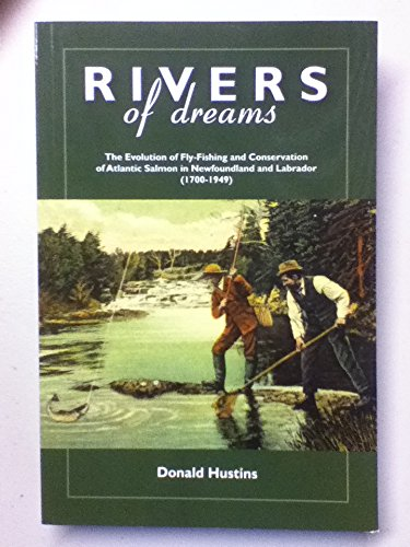 Rivers of Dreams: The Evolution of Fly-Fishing: Hustins, Donald
