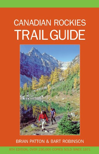 Canadian Rockies Trail Guide: Brian Patton and Bart Robinson
