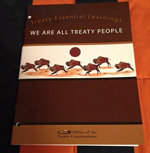 Treaty Essential Learnings : We are All Treaty People [Field Test Draft]: None Credited