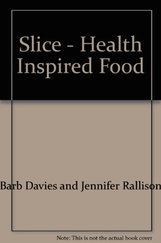 9780978278502: Slice - Health Inspired Food