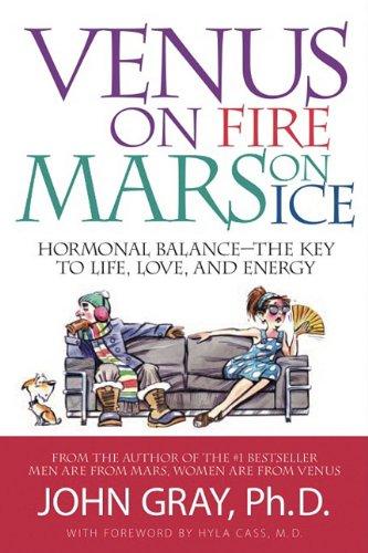 9780978279738: Venus on Fire, Mars on Ice: Hormonal Balance-The Key to Life, Love and Energy
