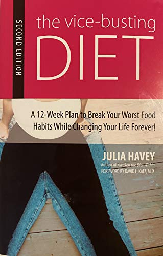 Vice-busting Diet: A 12-week Plan To Break Your Worst Food Habits While Changing Your Life Forever!