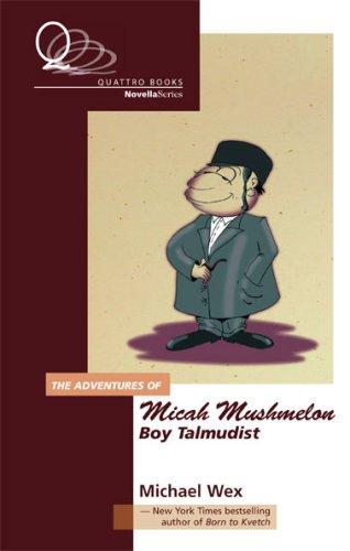 9780978280628: The Adventure of Micah Mushmelon, Boy Talmudist (Novella Series)
